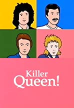 Killer Queen!
