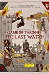 'The Last Watch': 'Game of Thrones' Cast's Honest Reactions and More Takeaways From Heartfelt Doc