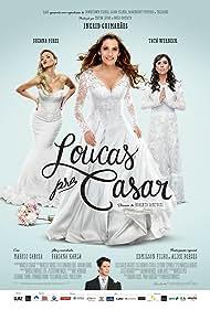 Loucas pra Casar (2015) Poster - Movie Forum, Cast, Reviews