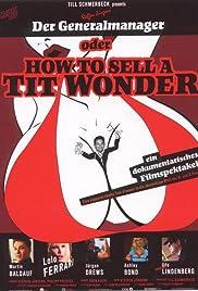 Der Generalmanager oder How to Sell a Tit Wonder Poster