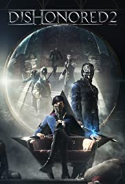 Dishonored 2(2016) Poster - Movie Forum, Cast, Reviews