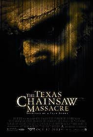 The Texas Chainsaw Massacre (2003) Poster - Movie Forum, Cast, Reviews
