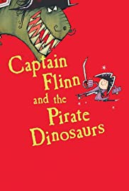 Captain Flinn and the Pirate Dinosaurs Poster