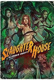 Slaughterhouse Slumber Party