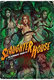 Slaughterhouse Slumber Party (2019) HDRip English Movie Watch Online Free