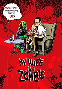 Watch free adult online movies My Wife Is a Zombie USA [Quad]