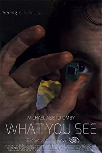 Best free download portal movies What You See [640x320] [360p] [480x800], Michael Abercromby