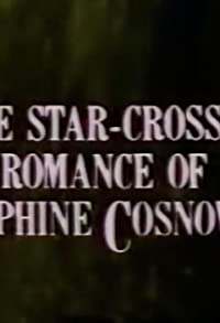Primary photo for The Star-Crossed Romance of Josephine Cosnowski