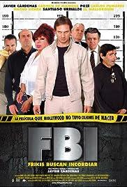 FBI: Frikis buscan incordiar(2004) Poster - Movie Forum, Cast, Reviews
