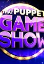 That Puppet Game Show