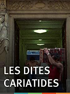 Recommend a good movie to watch Les dites cariatides [2K]