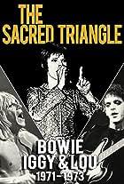 Bowie, Iggy & Lou 1971-1973: The Sacred Triangle