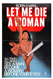 Let Me Die a Woman (1977) Poster - Movie Forum, Cast, Reviews