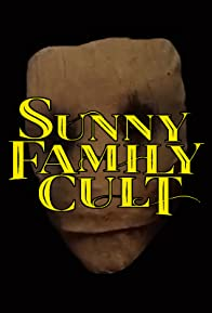Primary photo for Sunny Family Cult