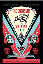 The Colossus of Destiny: A Melvins Tale Poster
