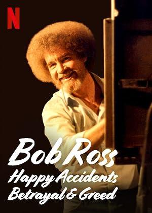 Where to stream Bob Ross: Happy Accidents, Betrayal & Greed