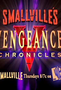 Primary photo for Smallville: Vengeance Chronicles