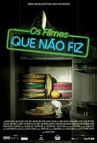 Primary photo for Os Filmes Que Não Fiz
