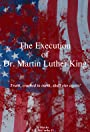 The Execution of Dr. Martin Luther King