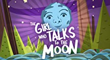 The Girl Who Talks to the Moon (2018)