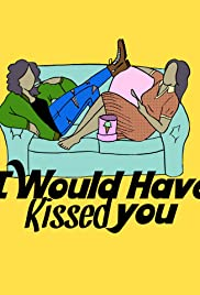 I Would Have Kissed You Poster