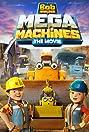 Bob The Builder: Mega Machines (2017) Poster
