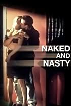 Naked and Nasty