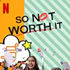 So Not Worth It (2021)