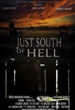 Just South of Hell