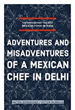 Adventures and Misadventures of a Mexican Chef in Delhi