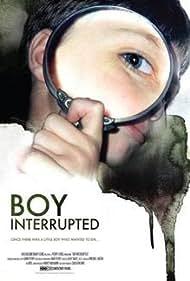Boy Interrupted (2009) Poster - Movie Forum, Cast, Reviews