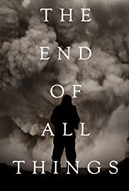 The End of All Things (2019)