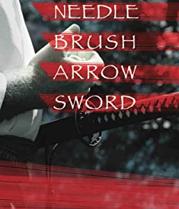 French movies downloads Needle, Brush, Arrow, Sword [640x360]