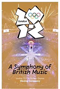 Primary photo for London 2012 Olympic Closing Ceremony: A Symphony of British Music
