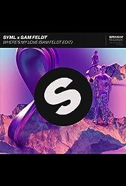 SYML x Sam Feldt: Where's My Love Poster