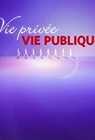 Primary photo for Vie privée, vie publique