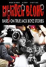 Murder Blohc: Based on True Jack Boyz Stories