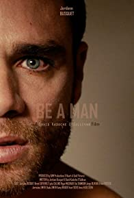 Primary photo for Be a Man