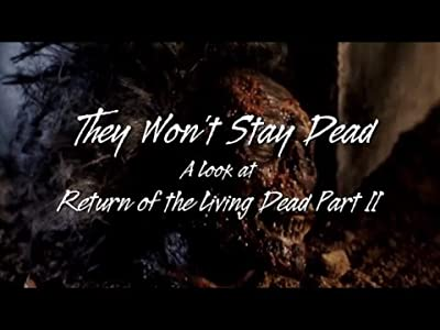 HD movies hd free download They Won't Stay Dead: A Look at Return of the Living Dead Part II [flv]