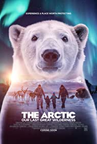 The Arctic: Our Last Great Wilderness (2021)