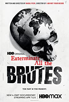 Exterminate All the Brutes (2021– )