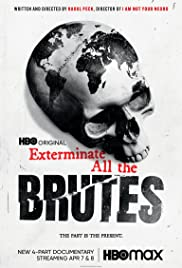 Watch Free Exterminate All the Brutes (2021 )