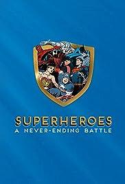 Superheroes: A Never-Ending Battle Poster