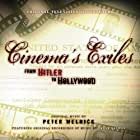 Cinema's Exiles: From Hitler to Hollywood (2009)