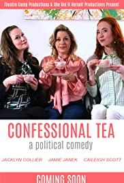 Confessional Tea: A Political Comedy Poster