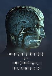 Mysteries of Mental Illness