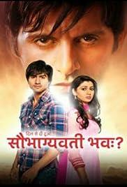 Dil Se Di Dua    Saubhagyavati Bhava? (TV Series 2011–2013