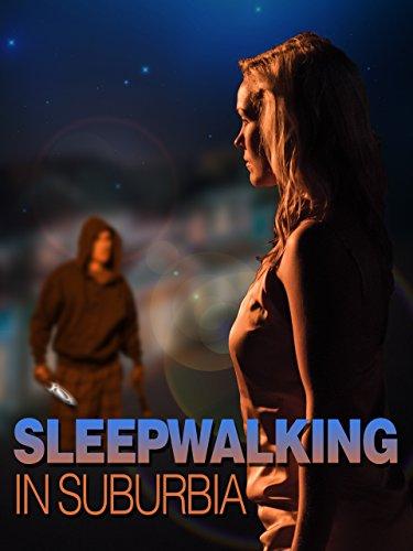 Priemiesčio nakviša (2017) / Sleepwalking in Suburbia