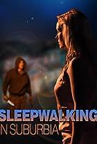 Sleepwalking in Suburbia
