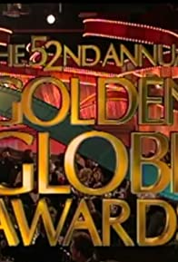 Primary photo for The 52nd Annual Golden Globe Awards